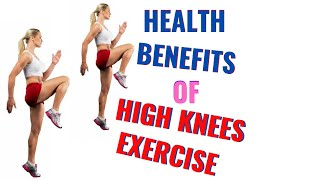 Health Benefits Of High Knees Exercise