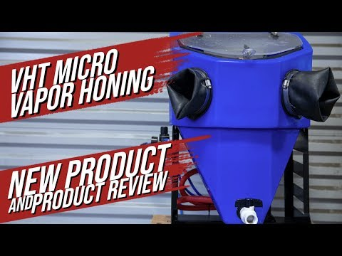 Micro Vapor Honing Technologies Review