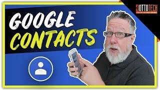 Use Google Contacts Like a Pro