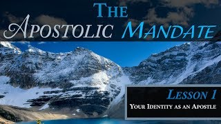Apostolic Mandate - Your Identity as an Apostle by Colette Toach