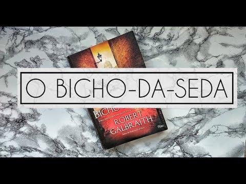 O BICHO-DA-SEDA | RESENHA