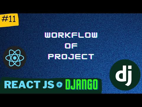 WorkFlow of our Project  | Django React Series | PT - 11 thumbnail