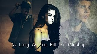 As Long As You Kill Me - Selena Gomez Vs. Justin Bieber (Mashup)