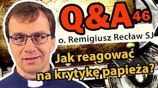 Jak reagować na krytykę papieża? [Q&A#46] - o. Remigiusz Recław SJ
