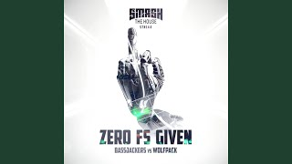 Zero Fs Given (Extended Mix)