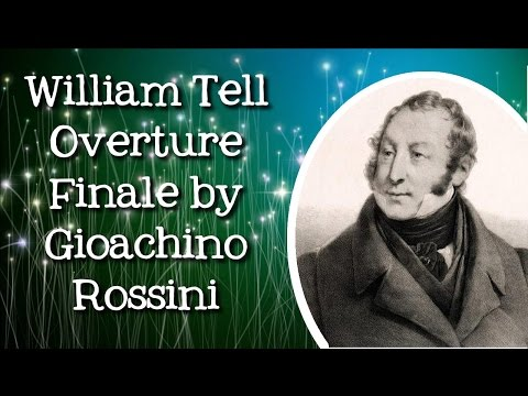 William Tell Overture, Finale, March Of The Swiss Soldiers (Song) by Gioachino Rossini