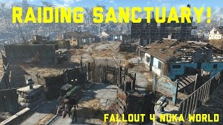 RAIDING SANCTUARY! - Fallout 4 Nuka World
