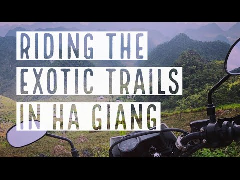 Riding The Exotic Trails In Ha Giang - The Remote Final Frontier Of Vietnam