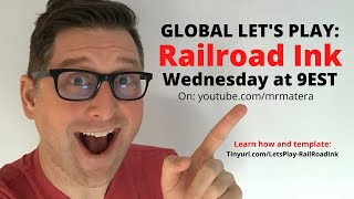 Global Let's Play - Railroad Ink #2