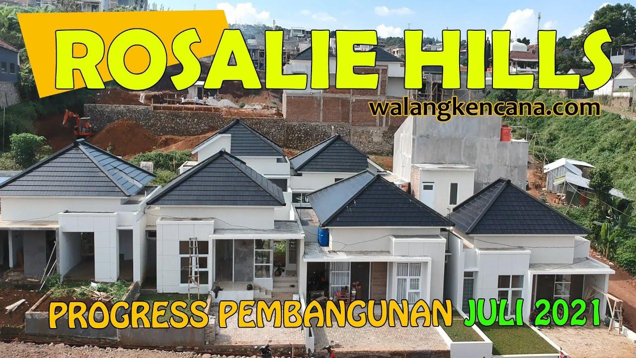 Progress Pembangunan Rosalie Hills Juli 2021