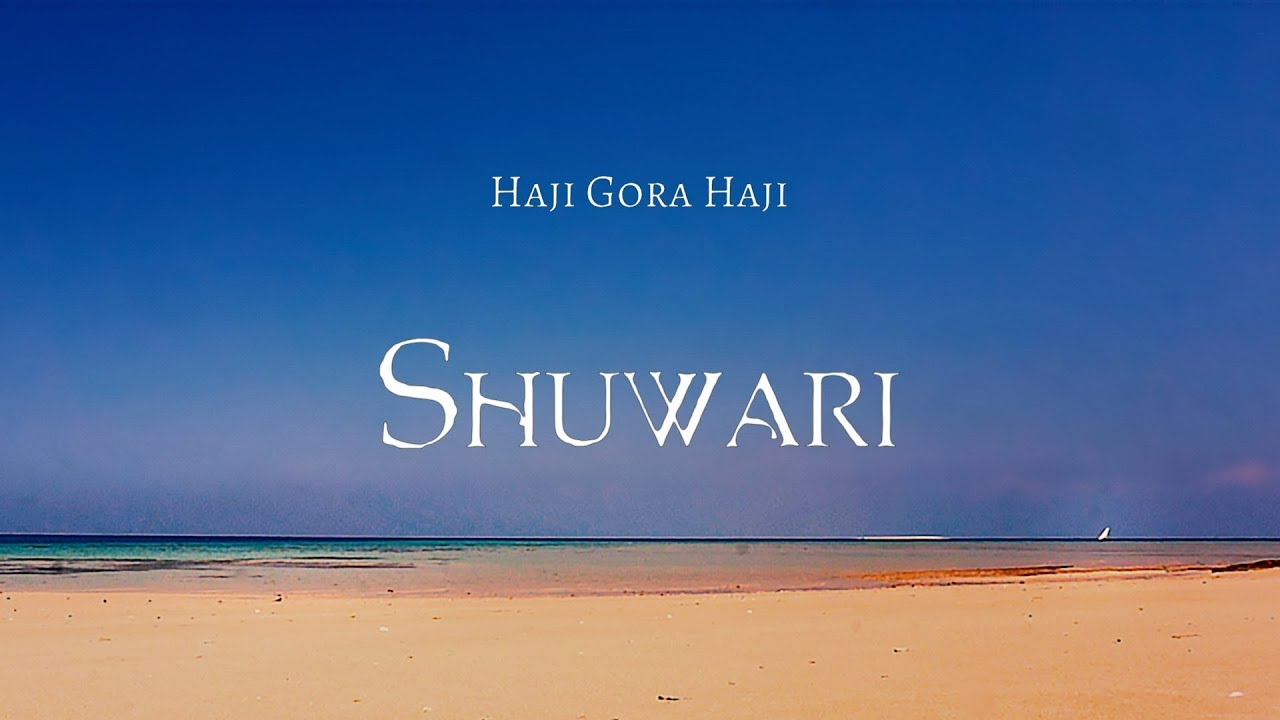 Haji Gora Haji - Shuwari