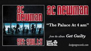 A.C. Newman - The Palace At 4 am