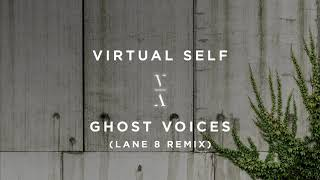 Virtual Self   Ghost Voices (Lane 8 Remix)