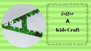 ALPHABET CRAFTS FOR KIDS... LETTER A