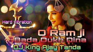 O Ramji Bada Dukh Dina Tabla Vibration Mix Dj King Ajay Tanda Produced By Dj Rachit