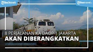 Perjalanan Berangsur Normal, Berikut Jadwal Ka dari Daop 1 Jakarta yang Sudah Bisa Berangkat