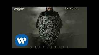 Skillet   Reach [Official Audio]