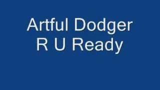 Artful dodger R U Ready