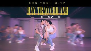 SƠN TÙNG M-TP | HÃY TRAO CHO ANH | Quang Dang Choreography