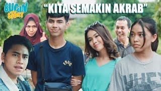 BUCIN STORY - KITA SEMAKIN AKRAB #5