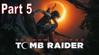 Shadow of The Tomb Raider FULL Walkthrough Part 5 1080p hd - No Commentary / Game Gate