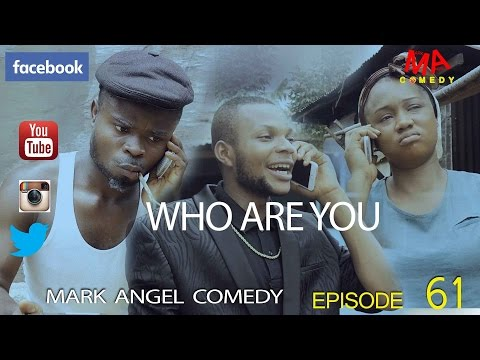 Who Are You [by Mark Angel Comedy]