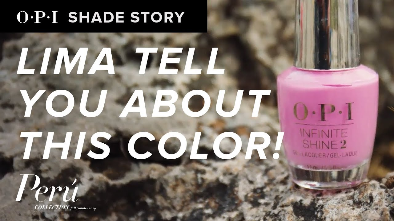 Video:Shade Story: Lima Tell You About This Color! | OPI Peru