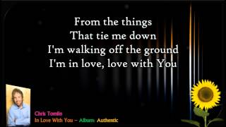 In Love With You | Chris Tomlin - Authentic