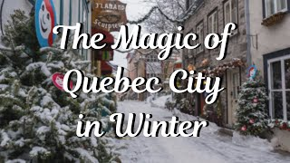 Quebec City in Winter: The Magic of Snow and Ice