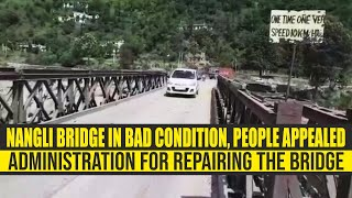 Nangli Bridge In Bad Condition, People Appealed Administration For Repairing The Bridge