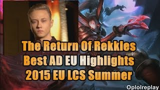 The Return Of Fnatic Rekkles, Best ADC EU Highlights - 2015 EU LCS Summer