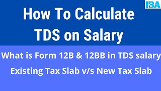 How To Calculate TDS on Salary : Existing Tax Slab Vs New Tax Slab (Form 12B and 12BB)