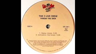 The 2 Live Crew – Throw The Dick (Original Version) Lil' Joe Records
