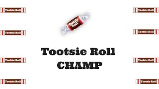 Tootsie Roll Champ