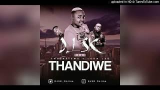 DJ SK   Thandiwe Ft Thulasizwe & Leon Lee