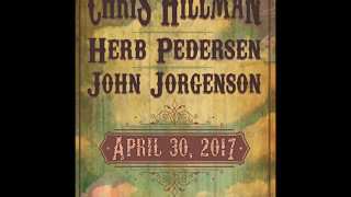Chris Hillman, Herb Pedersen, John Jorgenson -  Nevertheless I'm In Love with You /  Old Train