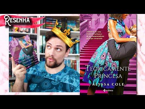 Resenha TEORICAMENTE PRINCESA   Série Reluctant Royals   Livro 1
