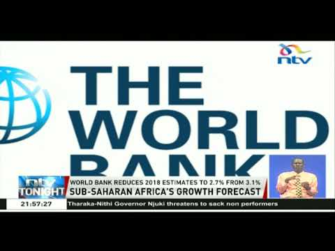 World Bank reduced its economic growth focus for Sub Saharan Africa to 2.7% from 3.1%
