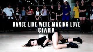 Dance Like We're Making Love   Ciara   Sofia Choreography