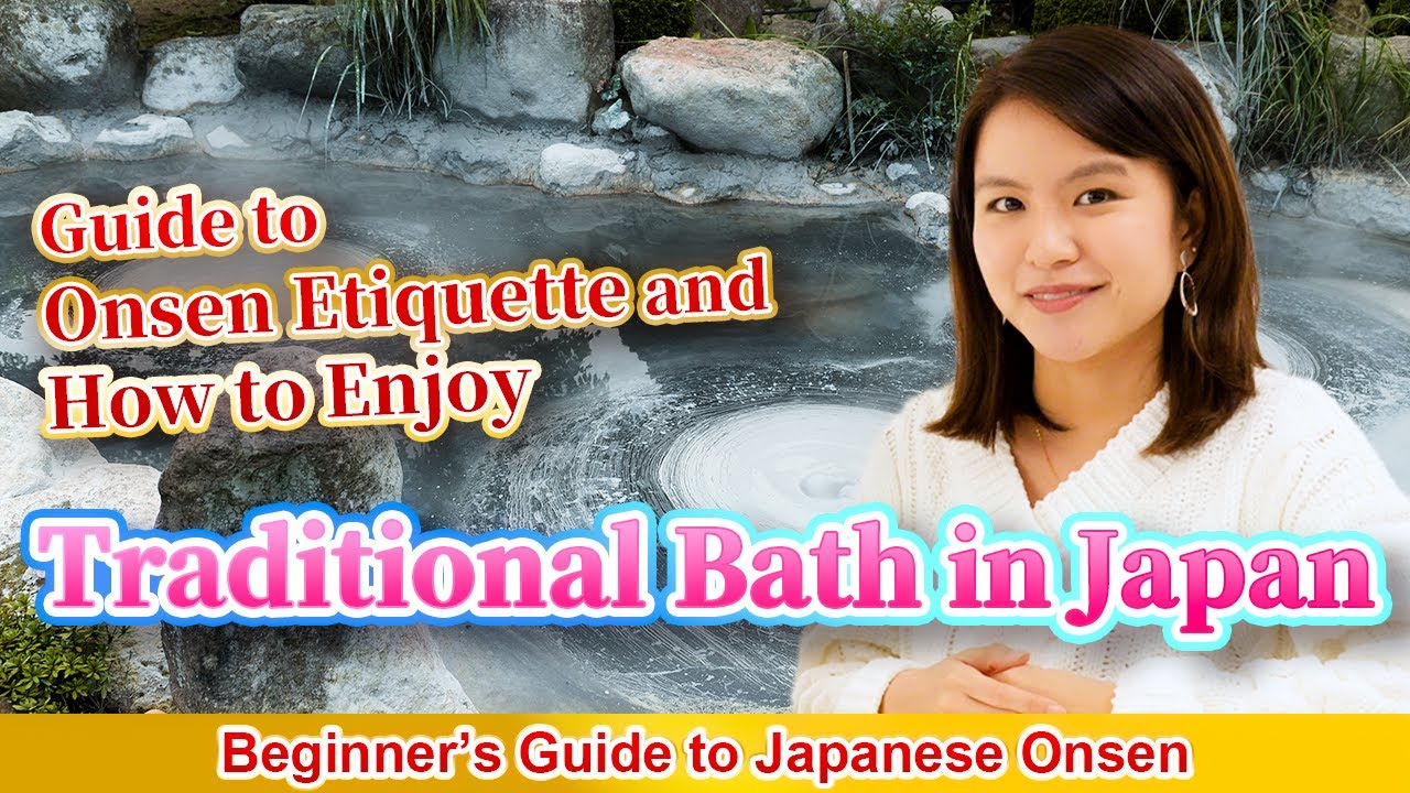 How to Enjoy Traditional Bath in Japan | Onsen Etiquette | Tattoo-Friendly Onsen | Recommended Spots