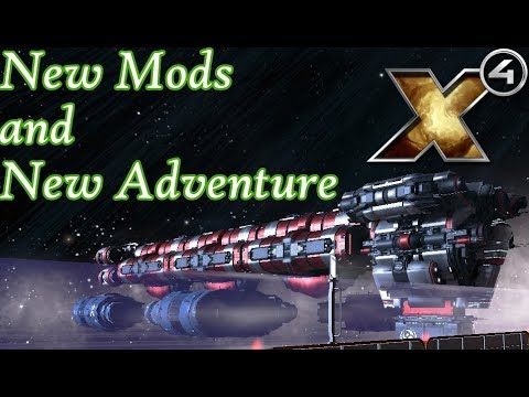 X4 Foundations Gameplay - New Mods and New Adventure