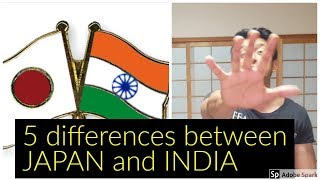 Five difference between japan and india. जापान और भारत के बीच पांच अंतर। Indian in Japan