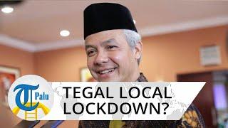 Kota Tegal Disebut Terapkan Local Lockdown, Ganjar Pranowo: Sudah Klarifikasi, Ada Penjelasannya