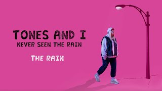 Tones And I - Never Seen The Rain video