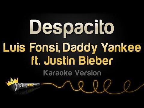 Luis Fonsi, Daddy Yankee ft. Justin Bieber - Despacito (Karaoke Version)