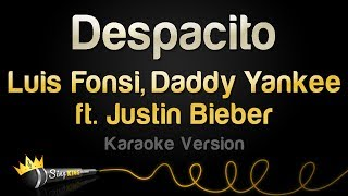 Luis Fonsi, Daddy Yankee ft. Justin Bieber - Despacito (Karaoke Version)