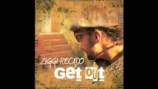 Ziggi Recado - Get out (snippet)
