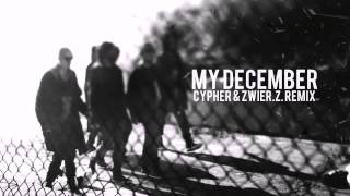 Linkin Park My December Cypher zwieR Z Remix