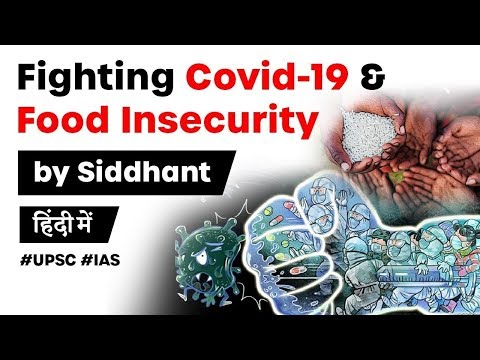 Fighting Covid 19 and Food Insecurity - How world and India can beat two pandemics? #UPSC #IAS