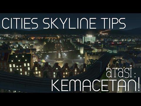 Video CIties Skylines Tips : Mengatasi KEMACETAN!